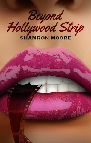 Review Giveaway Beyond Hollywood Strip By Shamron Moore